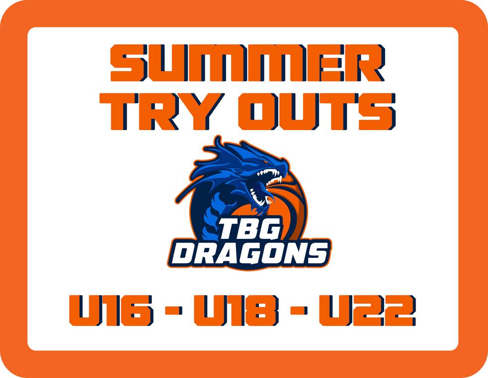 TBG Dragons Summer Try Outs U16, U18 & U22